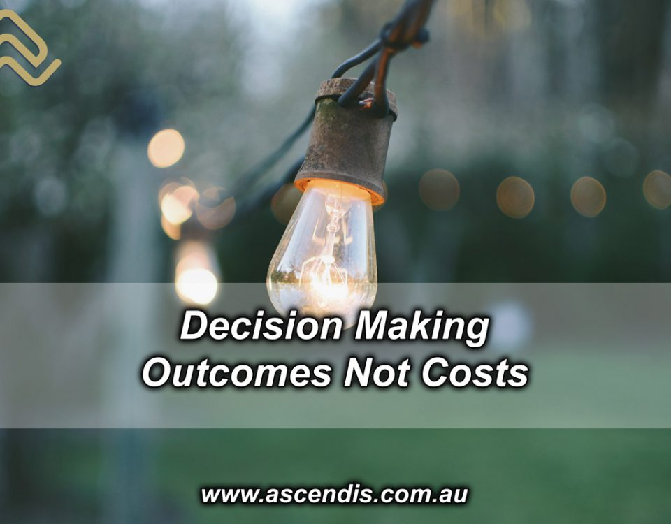 Decision Making - Outcomes not Costs