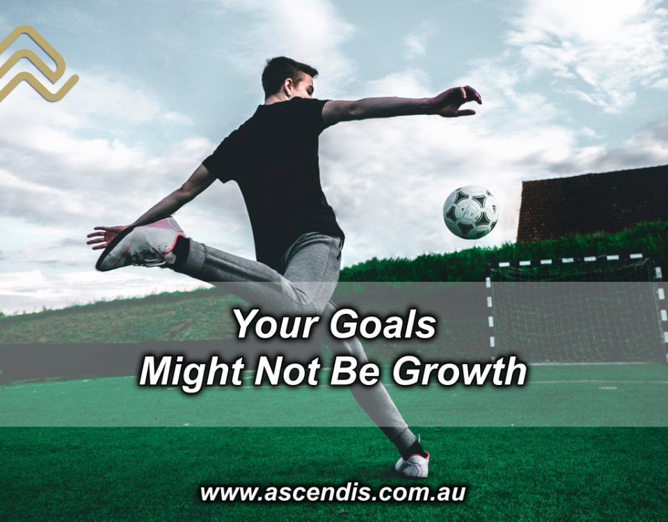 Your Goals Might Not Be Growth